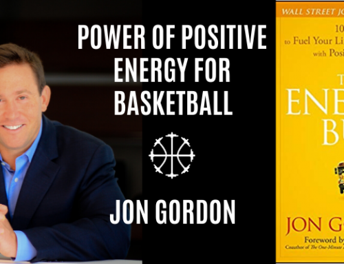 Power Of Positive Energy In Basketball w/ Jon Gordon