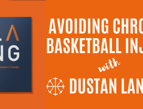 Avoiding Chronic Basketball Injury w/ Dustan Lang