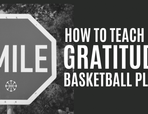 How To Teach Gratitude To Basketball Players