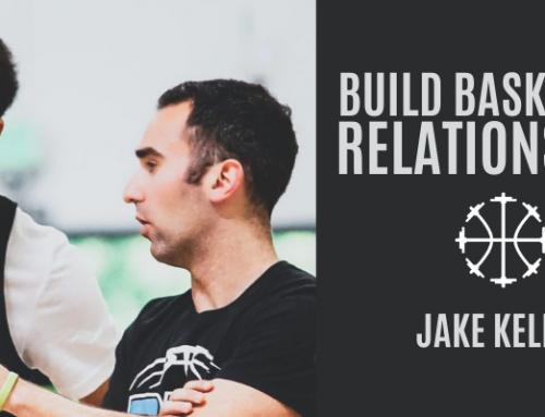 Build Basketball Relationships w/ Jake Kelfer
