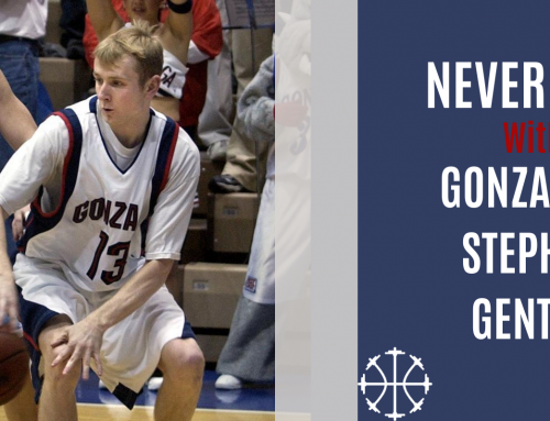 Never Give Up w/ Gonzaga's Stephen Gentry