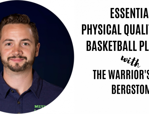 Essential Physical Qualities For Basketball Players w/ Warriors' Carl Bergstrom