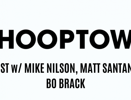 Hooptown USA's Hoopcast w/ Mike Nilson, Matt Santangelo, & Bo Brack